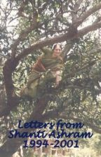 Letters from Shanti Ashram, India by DivyaWeed