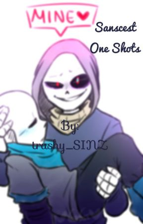 Sanscest One Shots {Requests are closed forever} (aka