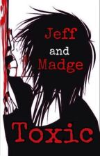 Jeff and Madge - Toxic by Tetra_