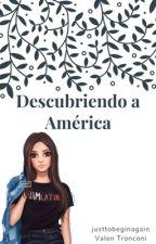 Descubriendo a América. by justtobeginagain