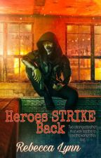 Heroes STRIKE Back 3B Heroes/STRIKE Series' by _Becca_Lynn__