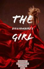 The Billionaire's Girl[ON HOLD] by MinionMaisie
