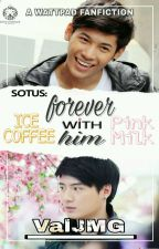 SOTUS : Forever With HIM😍 by Phervy