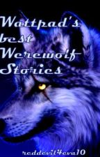Wattpad's best Werewolf Stories by reddevil4eva10