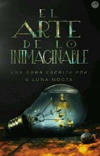 El arte de lo inimaginable by LunyaPetricor
