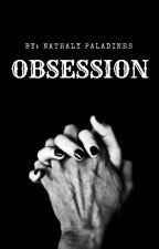 OBSESSION  by NathalyPaladines