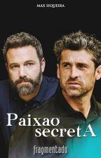Paixão Secreta: Fragmentado - 6ª Temporada by MaxSiqueira