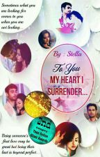 To You, My Heart I Surrender [ON HOLD]  by GS_Stella