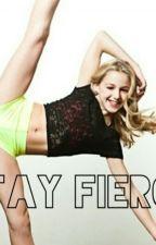 Stay Fierce by aldcforever11