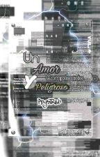 ⚡PPGZ x RRBZ UN AMOR COMPLICADO Y PELIGROSO⚡ #wattys2018 by Redink_Harmony