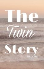 The Twin Story by This_Is_Me21