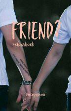 [2]friend? +chanbaek by peceyepark