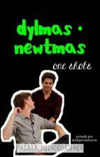 Newtmas/Dylmas One Shots by Patata_hijadeDashner