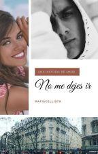 No me dejes ir (Paulo Dybala y tn_) by mafia_cellista