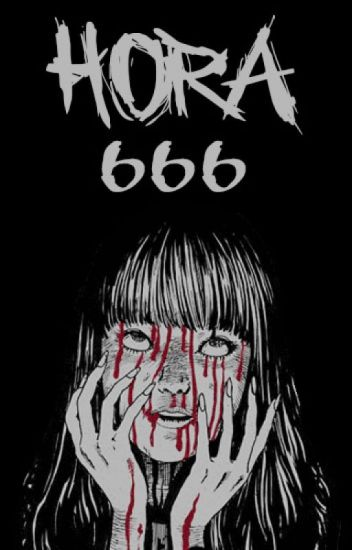Hora 666 Terror En Frases Jpao Wattpad