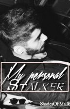 My Personal Stalker || Zayn Malik by ShadesOfMalik