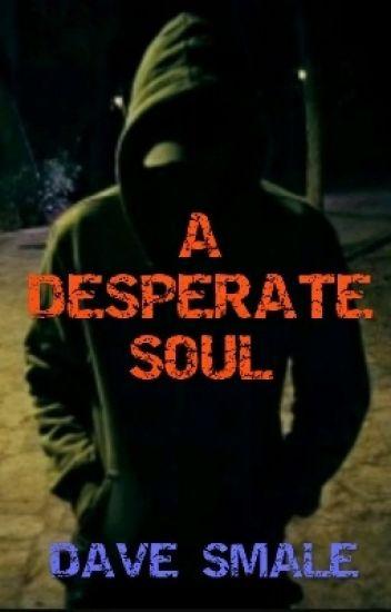 A Desperate Soul