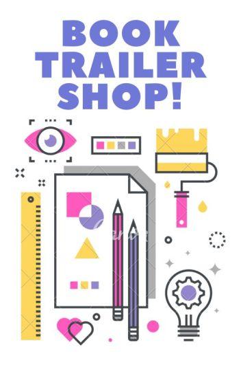 Book Trailer Shop! (CLOSED)
