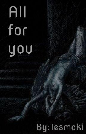 All for you by Tesmoki