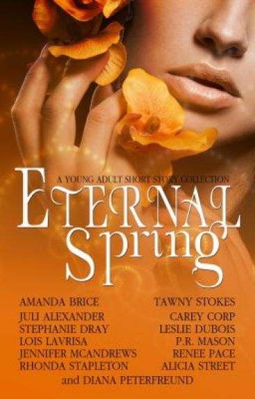 Eternal Spring YA short story collection by TawnyStokes