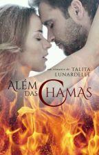 Além das Chamas (Degustação) by Talita_Lunardelle
