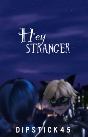 Hey Stranger ✏️a reveal fanfiction  by DipStick45
