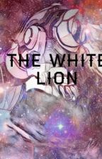 The White Lion [ON HOLD] by MissyStarGazing