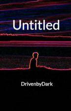 Untitled by DrivenbyDark