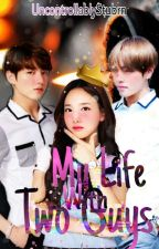 My Life With Two Guys   Taekookyeon  On-Going by UncontrollablyStubrn