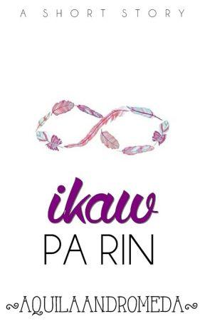Ikaw Pa Rin by aquilaandromeda
