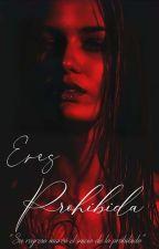 Eres Prohibida  by Luz_RG