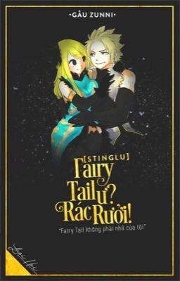 Đọc truyện [ DROP ] [StingLu] Fairy Tail ư? Rác rưởi!!!