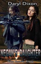 La hija de Negan (Daryl Dixon)[TERMINADA] by dianaaldixon