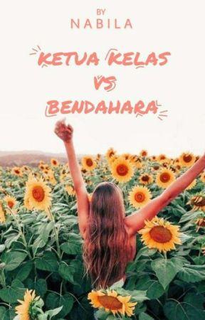 [REVISI] KETUA KELAS VS BENDAHARA  by Nabila4298