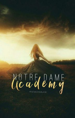 Notre Dame Academy  by mstacosauce
