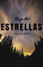 Bajo las estrellas (En Edición) by Pelirroja_18000