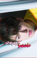commit suicide ㄴ전정국ㄱ [COMPLETED] [BOOK1] by 190817-minho