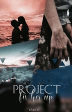 Project: Fix Her Up by shaaaanaz