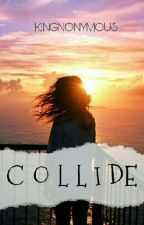 Collide by kingnonymous