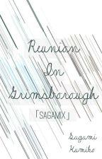 Reunion in Grimsborough [Sagamix] by irinavonseckendorff