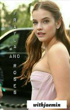 Frayla and Roses [Harry Styles & Barbara Palvin] by withjaemin
