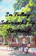I'm Falling Inlove with My Bestfriend by NinaJininDeGuzman