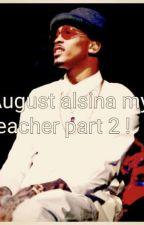 august alsina my teacher part two  by KhamyaJackson