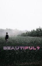Beautiful? by baraenkonstigtjej