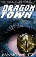 Dragon Town: a Loon Lake Supernatural Thriller by MaajaWentz