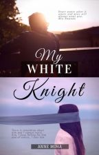 My White Knight [MALAY NOVEL] by theannemoha
