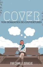 COVER, vos demandes de couvertures. by myllcam