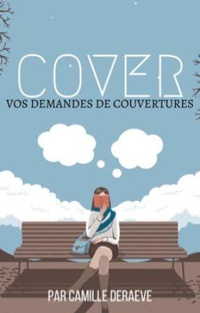COVER, vos demandes de couvertures. [EN PAUSE] by camderaeve