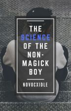 The Science Of The Non-Magick Boy by NovocXidle