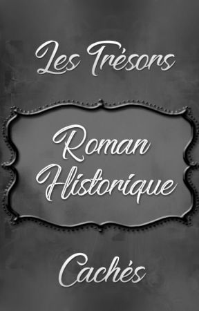 Les Trésors Cachés : Roman Historique by LesTresorsCaches